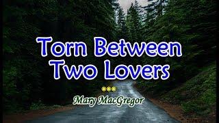 Torn Between Two Lovers - Mary MacGregor (KARAOKE VERSION)