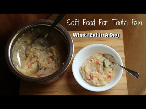 What I Eat In A Day - Soft Food For Toothache | Indian Veget