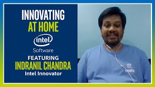 Indranil Chandra | Innovating at Home | Intel Software