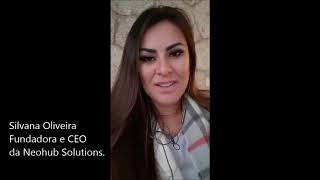 Depoimento de Silvana Oliveira Fundadora e CEO da Neohub Solutions, sobre meu trabalho.