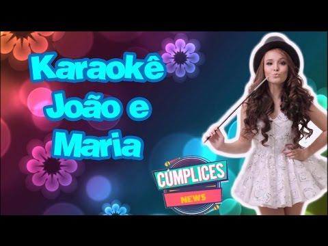 Karaokê: João e Maria - Larissa Manoela