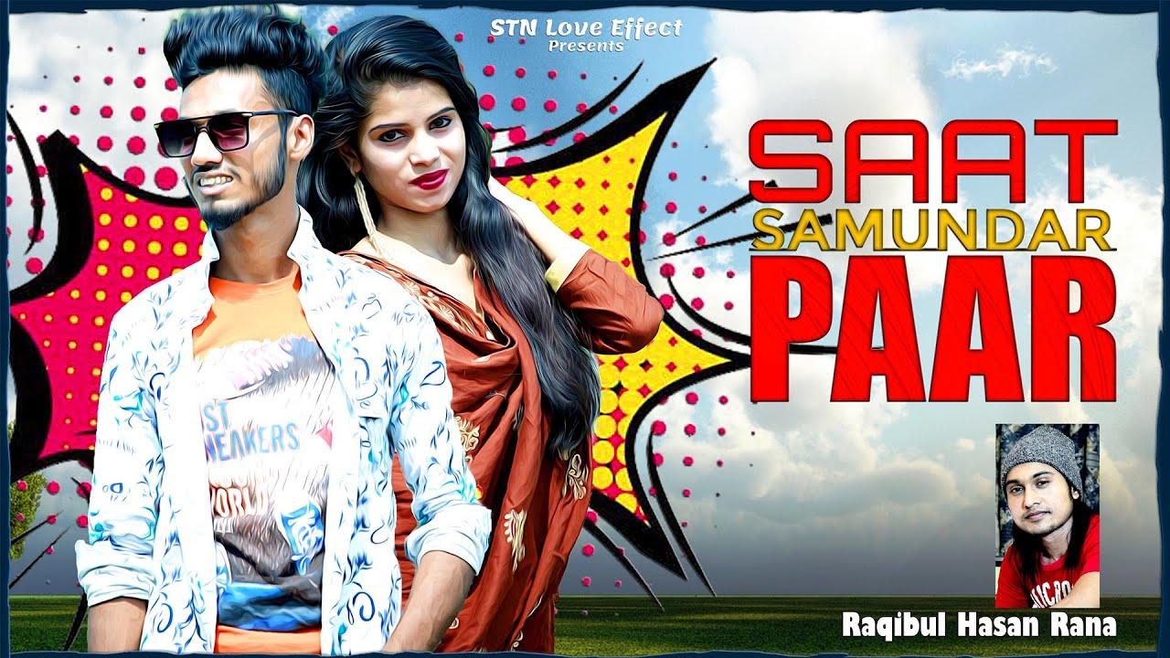 Love Story-  Hindi New Song 2021 | saat samundar paar | Raqibul Hasan Rana