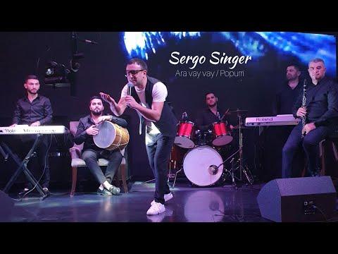 SERGO SINGER - Ara Vay Vay / NEW Popurri / Ара вай вай Попури