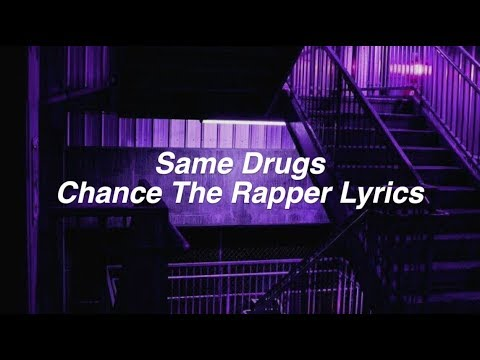 Same Drugs || Chance The Rapper Lyrics