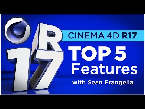 Cinema 4D R17 - Top 5 NEW Features (C4D Tutorial) - Sean Frangella