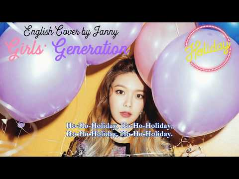 Girls' Generation (소녀시대) - Holiday | English Cover by JANNY