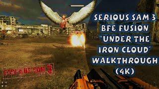Serious Sam 3 BFE Fusion 'Under the Iron Cloud' Walkthrough (4K)