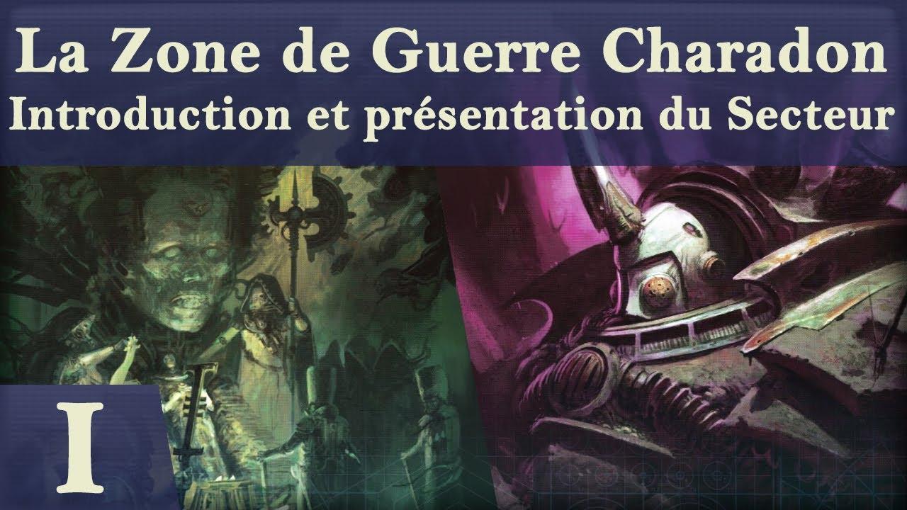 Lore Warhammer 40K - La Zone de Guerre Charadon - Introduction et présentation du Secteur