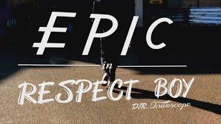 E.P.I.C - RespectBoy
