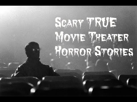 3 Scary TRUE Movie Theater Horror Stories