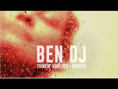 Ben DJ - Thinkin' Bout You (XP, Ellis Colin Remix)