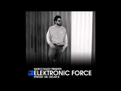 Elektronic Force Podcast 168 With Oscar G