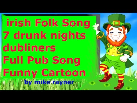 best country folk song, seven drunken nights, full funny pop music cartoons, irish drinking songs