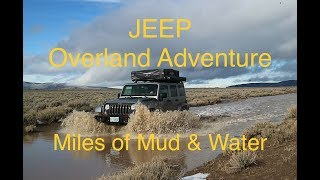 Winter Jeep Overland Car Camping - Snow, Rain, Mud, and Miles of Water