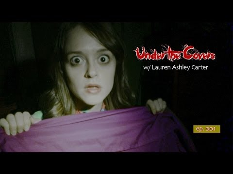 Under the Covers, w/ Lauren Ashley Carter — Ep. 001