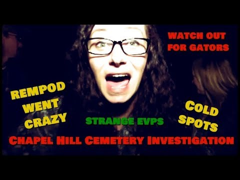 CHAPEL HILL CEMETERY INVESTIGATION ( LOTS OF ACTIVITY HERE) REMPOD WENT CRAZY