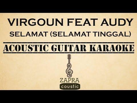 Virgoun Feat Audy - Selamat (Selamat Tinggal) (Acoustic Guitar Karaoke)
