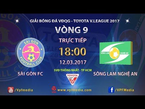 FULL | SÀI GÒN 3-1 SÔNG LAM NGHỆ AN | VÒNG 9 V LEAGUE 2017.