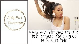 WHY HAIR STRAIGHTENERS AND HAIRDRYERS DON'T AGREE WITH AFRO HAIR