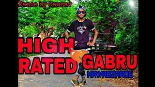 HIGH RATED GABRU : Nawabzaade | Dance Cover by Saurav Raj || Guru Randhawa || Dharmesh