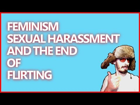Feminism, Sexual Harassment, and the End of Flirting.