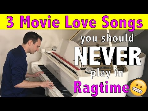 3 Movie Love Songs you should NEVER play in Ragtime!! 😬