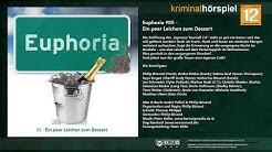 Euphoria #5 - Ein paar Leichen zum Dessert / Komplettes Hörspiel