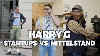 HARRY G - Startups vs Mittelstand