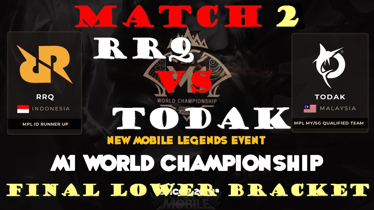 RRQ VS TODAK MATCH 2 MLBB WORLD CHAMPIONSHIP 2019 M1 ...