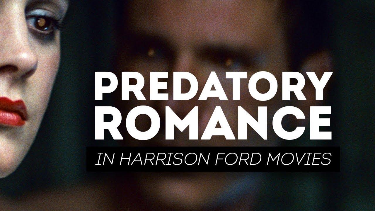 Predatory Romance In Harrison Ford Movies Youtube