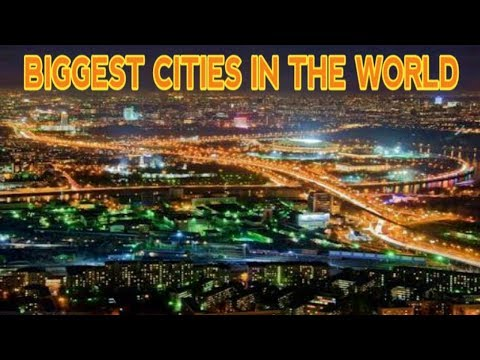 TOP 7 Biggest Cities in the World 2017