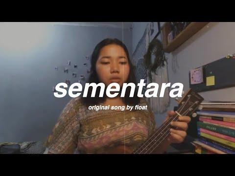 Sementara - Float (ukulele cover)