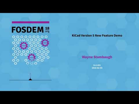 KiCad FOSDEM 2018: Status & New Features in KiCad 5
