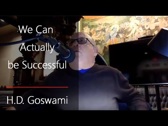 We Can Actually be Successful - H.D.Goswami (Very Energetic!!)