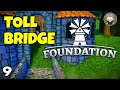 Foundation Early Access - 09 - They Don't Use My Bridge