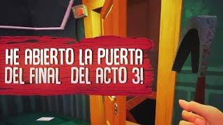 Video de HE ABIERTO LA PUERTA DEL FINAL DEL ACTO 3 !! | HELLO NEIGHBOR ( JUEGO COMPLETO )