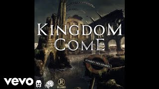 Tommy Lee Sparta - Kingdom Come (Official Audio)