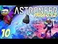 A Trip To Exotic And Back | Astroneer 0.9.2 #10