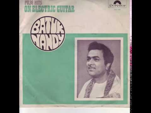 batuk nandy   film hits on electric guitar 1972