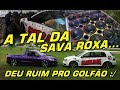 A TAL DA SAVA ROXA E DEU RUIM PRO GOLFÃO EM MINAS - Sublime BSB