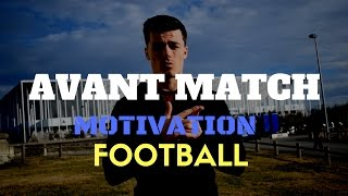 MOTIVATION | AVANT MATCH ! FOOTBALL [FR]