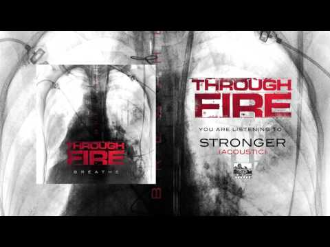 THROUGH FIRE - Stronger (Acoustic)