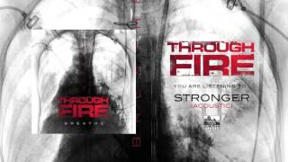 THROUGH FIRE Stronger Acoustic