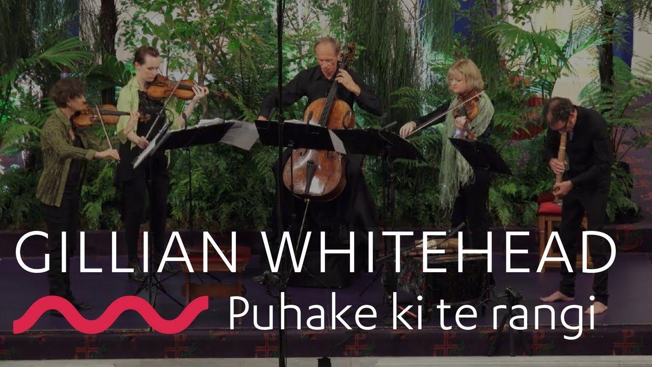 GILLIAN WHITEHEAD: Puhake ki te rangi