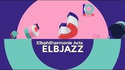 ELBJAZZ 2020 – Programmankündigung #2 | Elbphilharmonie Acts