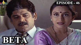 Beta Hindi Episode - 46 | Pankaj Dheer, Mrinal Kulkarni | Sri Balaji Video