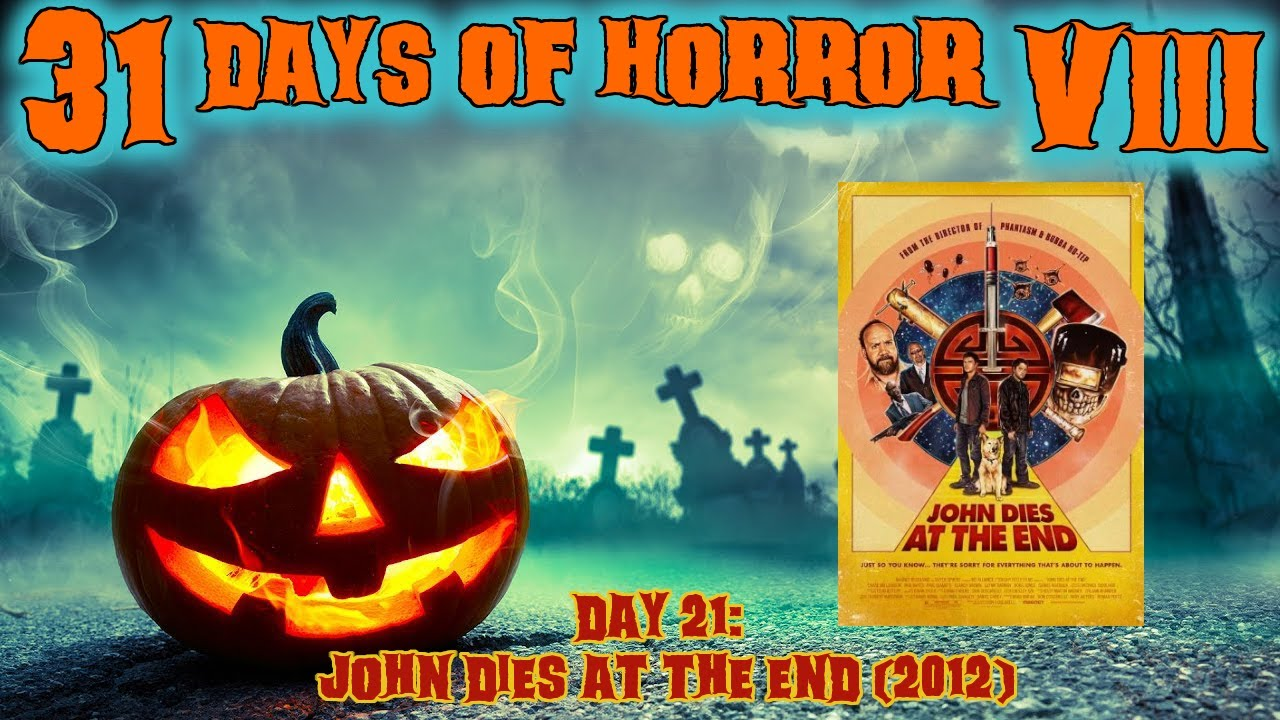 Download Day 21: John Dies At The End (2012) | 31 Days Of Horror VIII