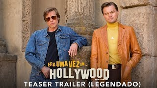 Era Uma Vez... em Hollywood   Teaser Trailer Oficial   LEG   15 de agosto nos cinemas