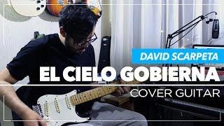 El Cielo Gobierna - David Scarpeta | Guitar Cover - Sebastian Mora