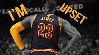 LeBron James // IM UPSET